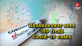 Bhubaneswar reports 389 new Covid-19 cases in last 24 hours