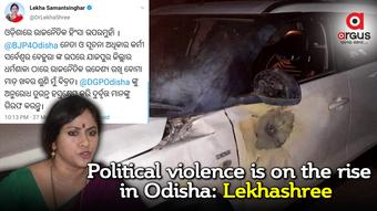 Political violence is on the rise in Odisha: Lekhashree Samantsinghar