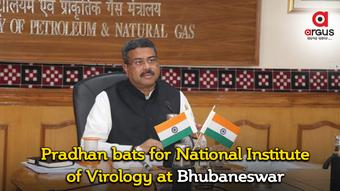Pradhan urges Centre to set up National Institute of Virology at Bhubaneswar