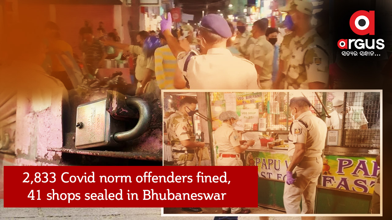 2,833 Covid norm offenders fined, 41 shops sealed in Bhubaneswar