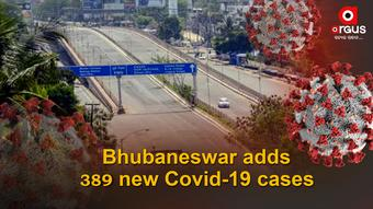 Bhubaneswar reports 389 new Covid-19 cases; Active cases stand at 2,311