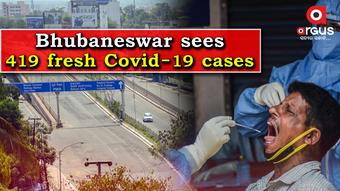 Bhubaneswar reports 419 new Covid-19 cases in last 24 hours