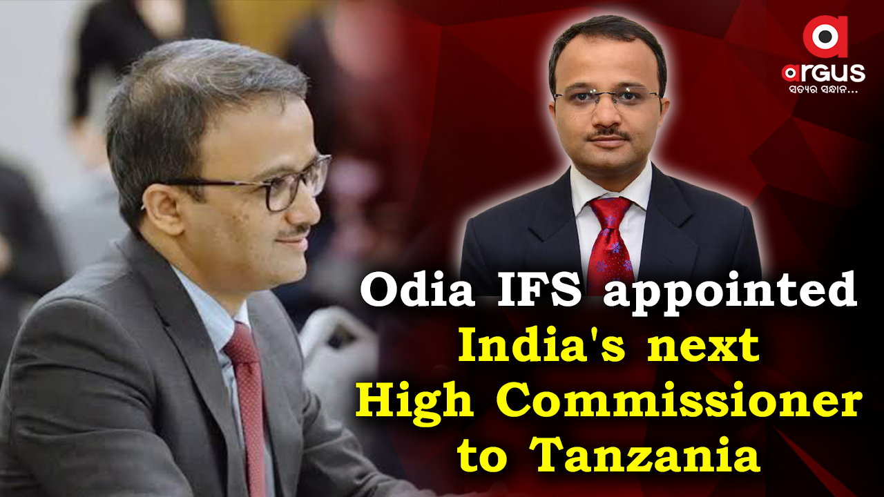 Odia IFS officer appointed as next High Commissioner of India to Tanzania