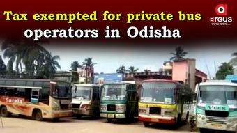 Odisha Govt exempts  MV Tax for private bus operators for July 2021