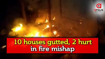 Woman, grandson critically injured as fire burns down 10 houses in Balasore