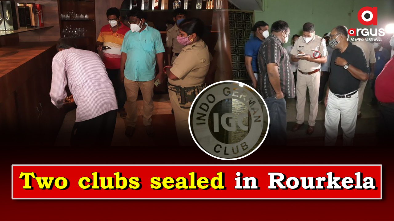 Two clubs in Rourkela sealed for flouting Covid-19 norms