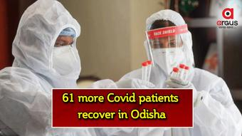 61 more Covid patients recover in Odisha; Total 3,35,857 cured