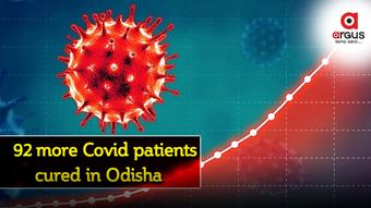 92 get well, Odisha Covid 19 recover tally 3,33,980