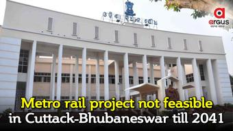 Metro rail project not feasible in Cuttack-Bhubaneswar till 2041, says Minister in Assembly