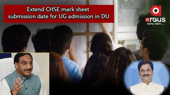 Extend CHSE mark sheet submission date for UG admission in DU: Odisha urges Centre