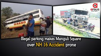 Illegal parking makes Manguli Square over NH 16 Accident prone