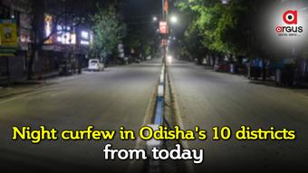 Covid-19: Night curfew in 10 districts of Odisha from today