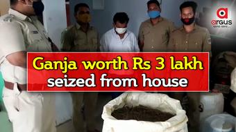 Ganja worth Rs 3 lakh seized from house in Dhenkanal; One held