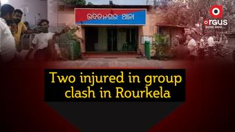 Two injured in group clash in Rourkela