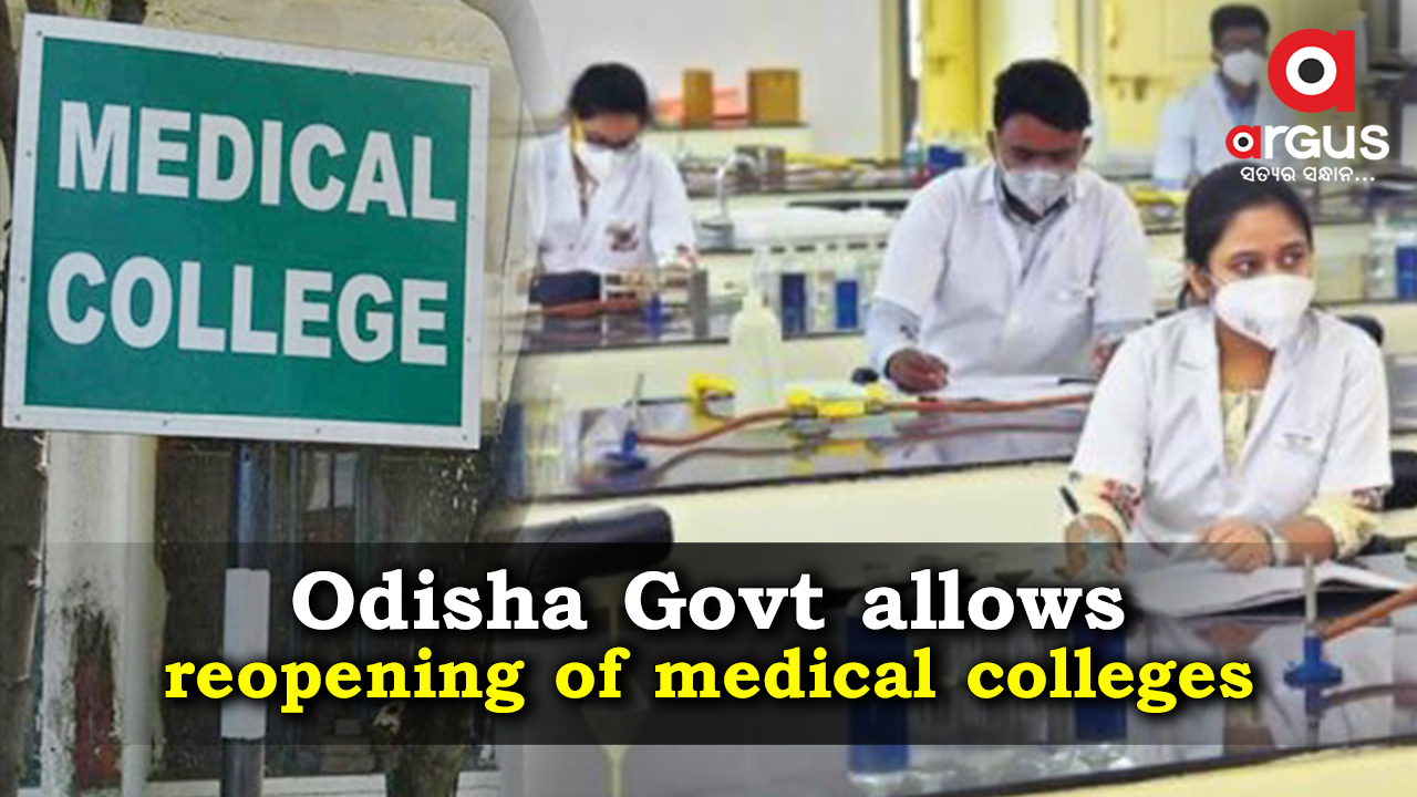 Odisha Govt allows reopening of medical colleges, teaching institutions