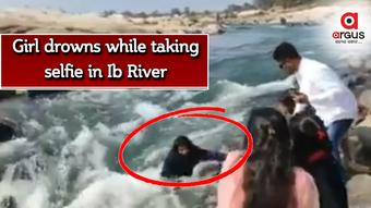 Girl drowns while taking selfie in Ib River