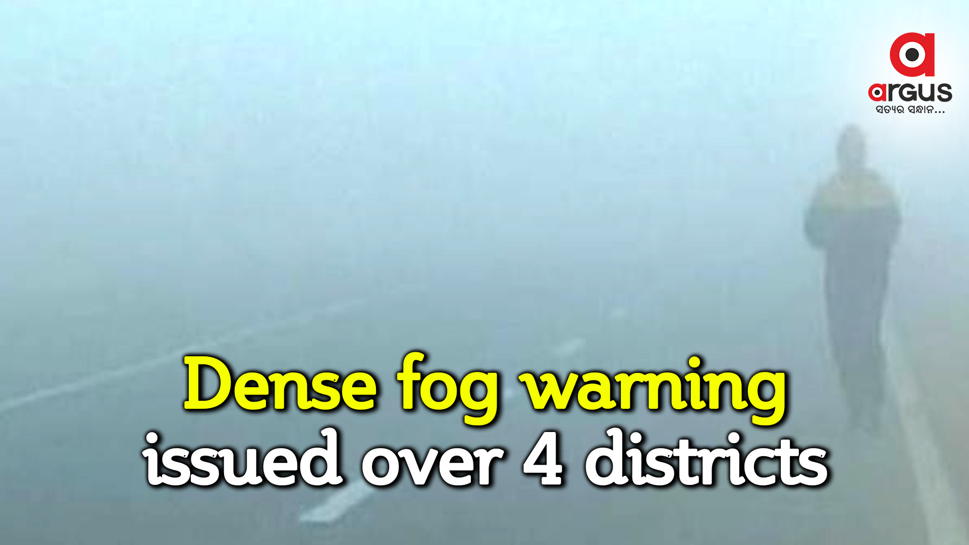 Yellow warning of dense fog issued over 4 districts in Odisha
