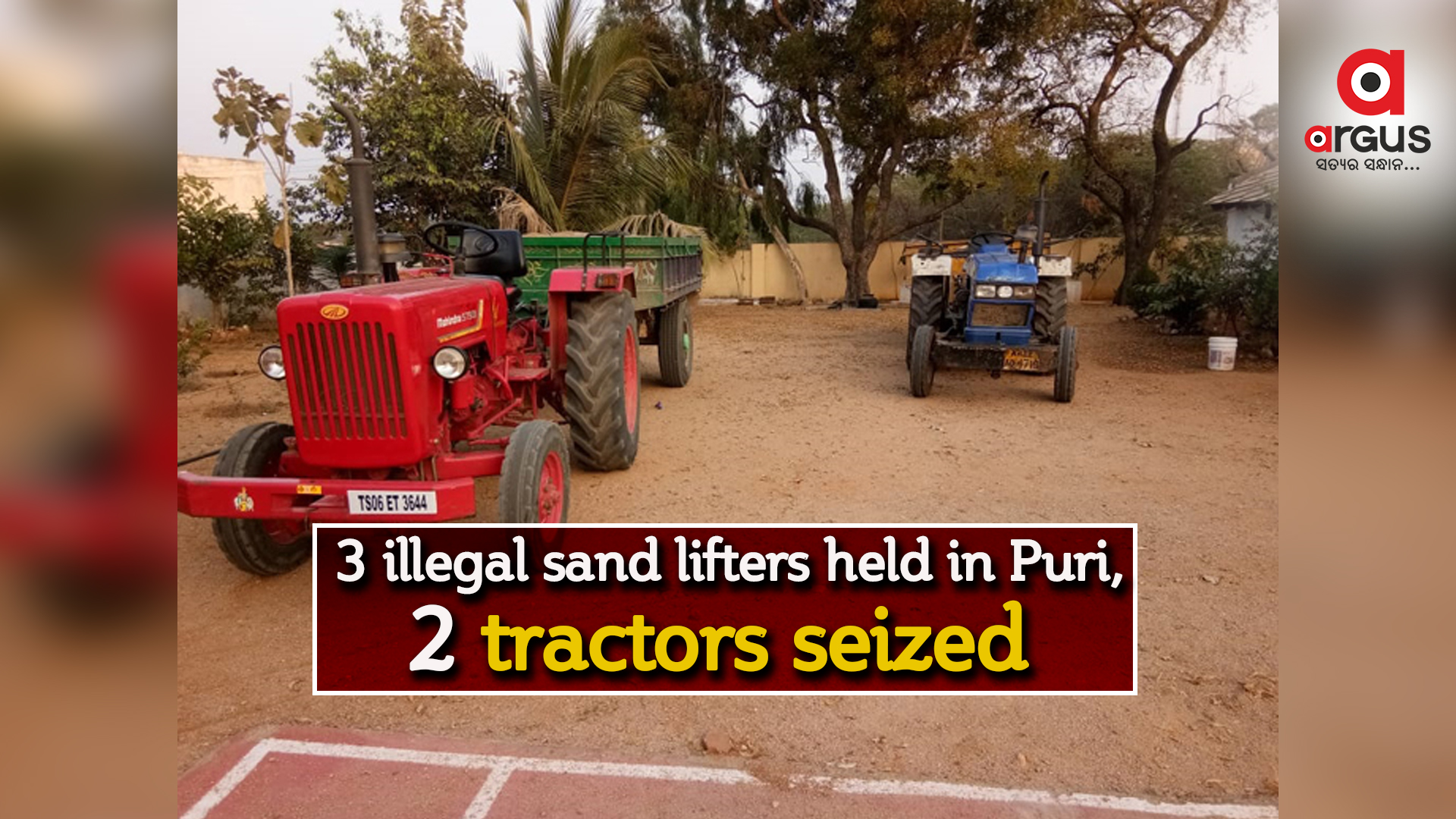 3 illegal sand lifters held in Puri, 2 tractors seized