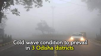 Yellow warning of cold wave condition issued for 3 districts in Odisha