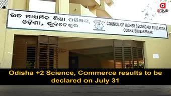 Odisha CHSE Plus II results for Science & Commerce results on July 31