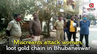 Miscreants attack woman, loot gold chain in Bhubaneswar