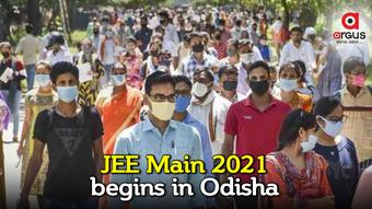 JEE Main 2021 commences at 17 Centres in Odisha today