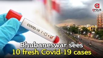 Bhubaneswar reports 10 new Covid-19 cases, 7 recoveries