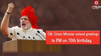 CM, Union Minister extend greetings to PM on 70th birthday