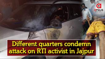 Different quarters condemn attack on RTI activist in Jajpur
