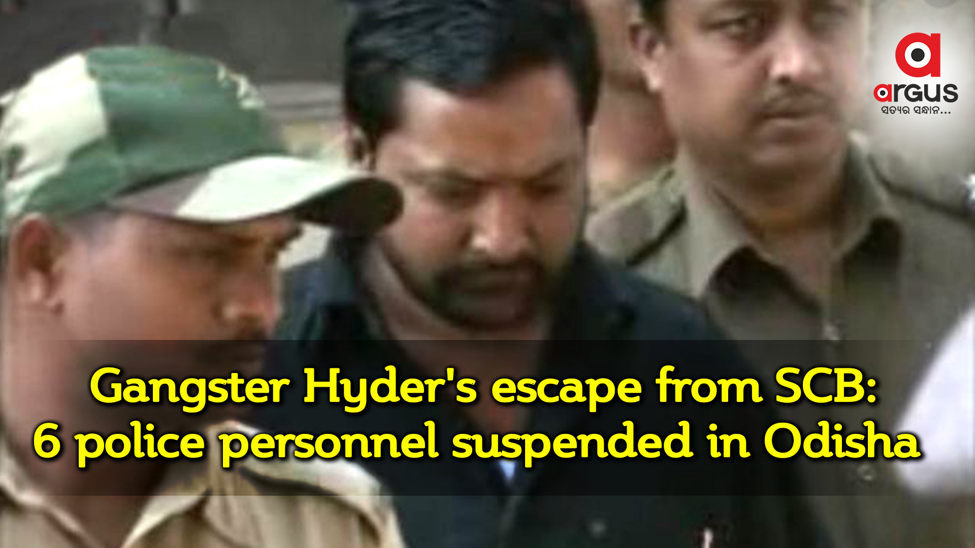 Gangster Hyder's escape from SCB: 6 police personnel suspended in Odisha