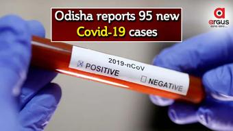 Odisha sees 95 new COVID-19 cases in last 24 hours