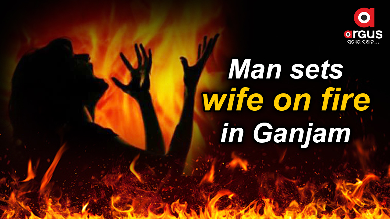 Man sets wife on fire in Ganjam, detained