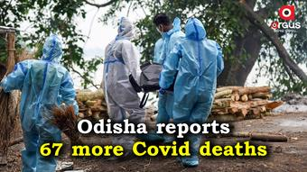 Odisha sees 67 more Covid-19 deaths taking the toll to 5308