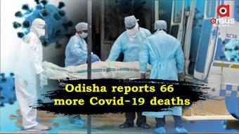 Covid-19 claims 66 more lives in Odisha; State toll rises to 6,168